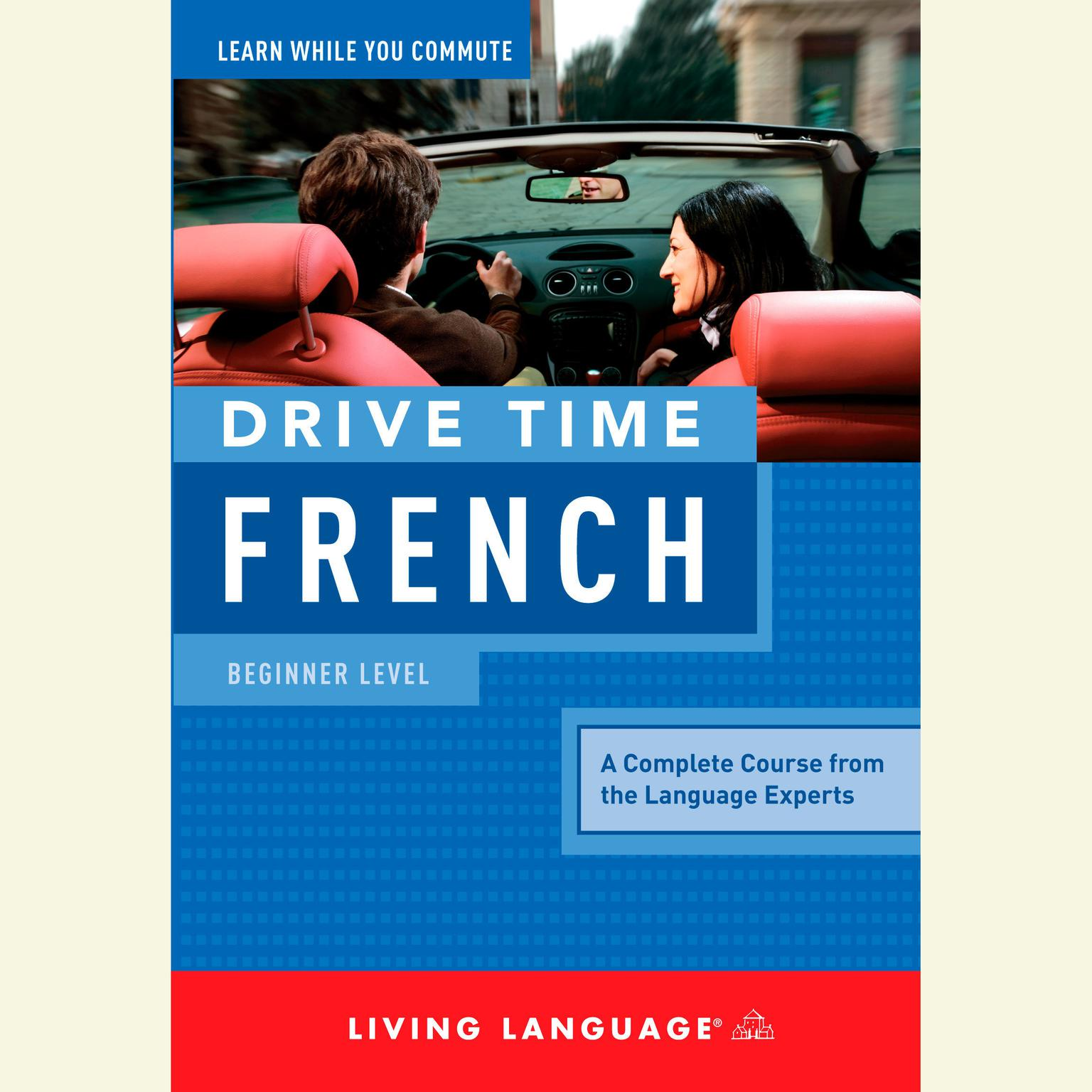 Printable Drive Time French: Beginner Level:  Beginner Level Audiobook Cover Art
