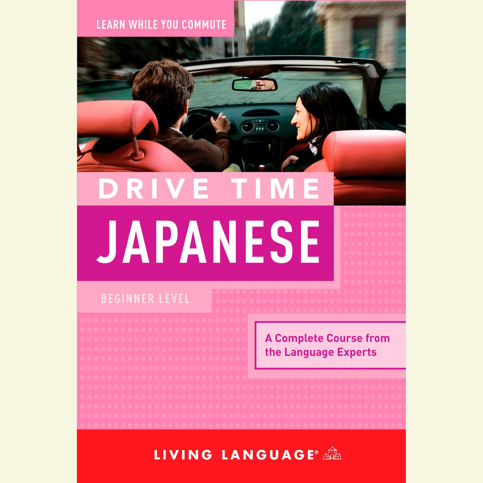 Printable Drive Time Japanese: Beginner Level Audiobook Cover Art