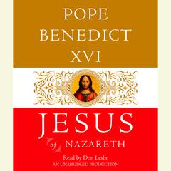 Jesus of Nazareth: From the Baptism in the Jordan to the Transfiguration Audiobook, by Joseph Ratzinger, Benedict