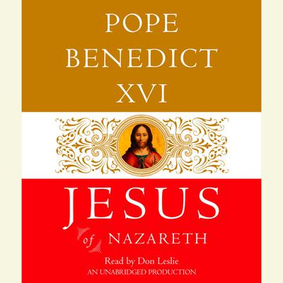 Jesus of Nazareth: From the Baptism in the Jordan to the Transfiguration Audiobook, by Joseph Ratzinger