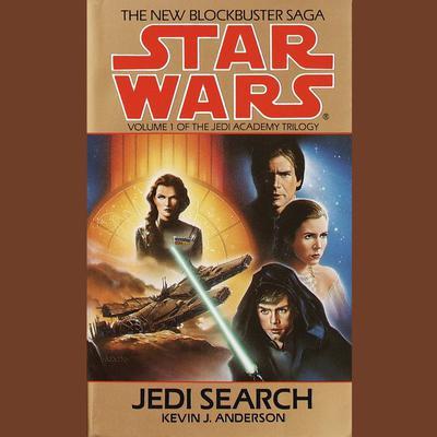 Jedi Search: Star Wars (The Jedi Academy) (Abridged): Volume 1 of the Jedi Academy Trilogy Audiobook, by Kevin J. Anderson
