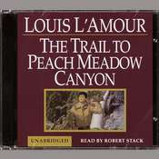 A Trail to Peach Meadow Canyon, by Louis L'Amour