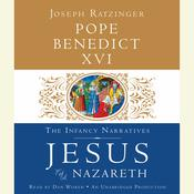Jesus of Nazareth: The Infancy Narratives Audiobook, by Joseph Ratzinger