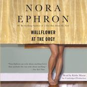 Wallflower at the Orgy Audiobook, by Nora Ephron