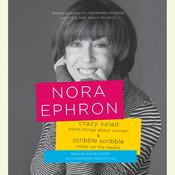 Crazy Salad and Scribble Scribble: Some Things About Women and Notes on Media, by Nora Ephron