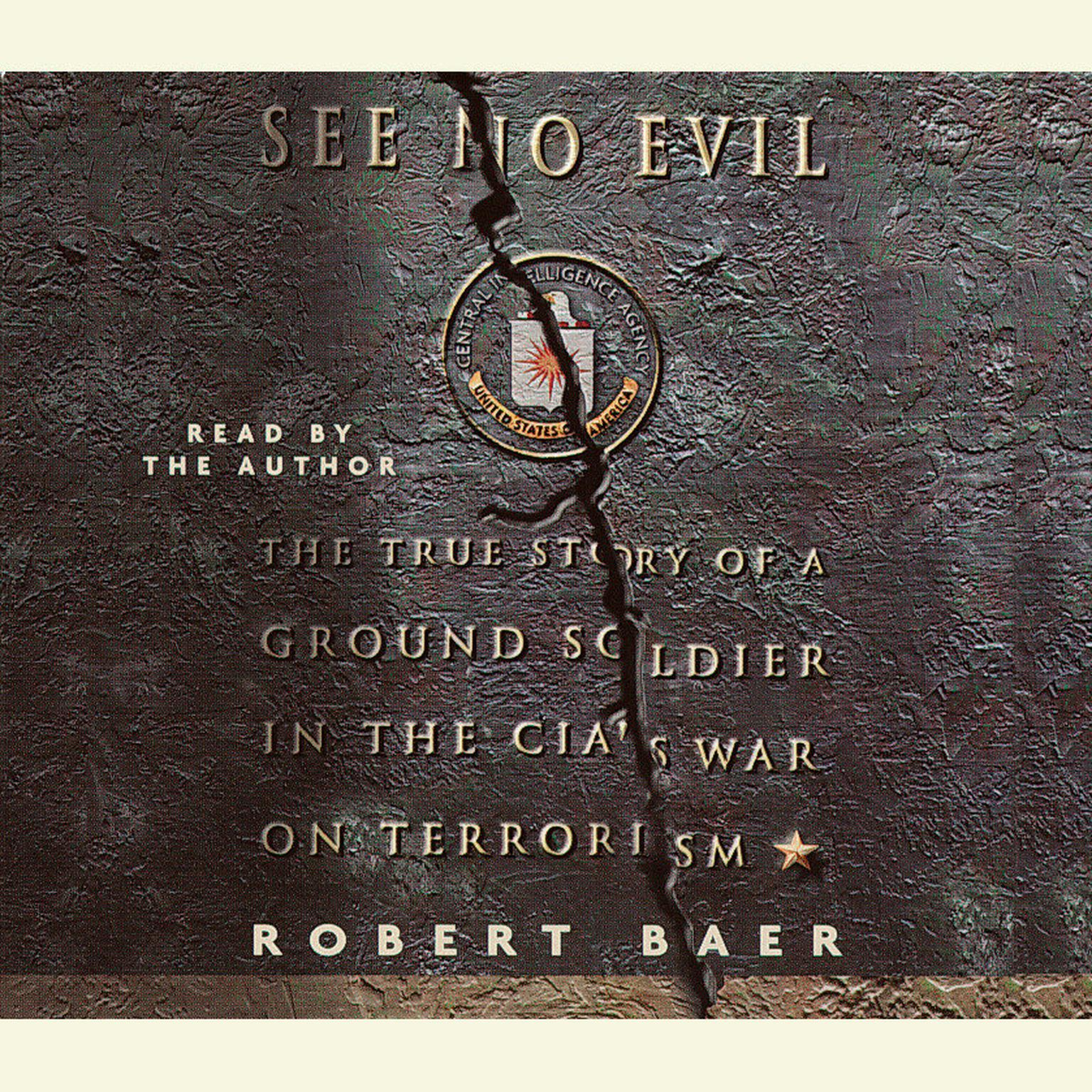 Printable See No Evil: The True Story of a Ground Soldier in the CIA's War Against Terrorism Audiobook Cover Art