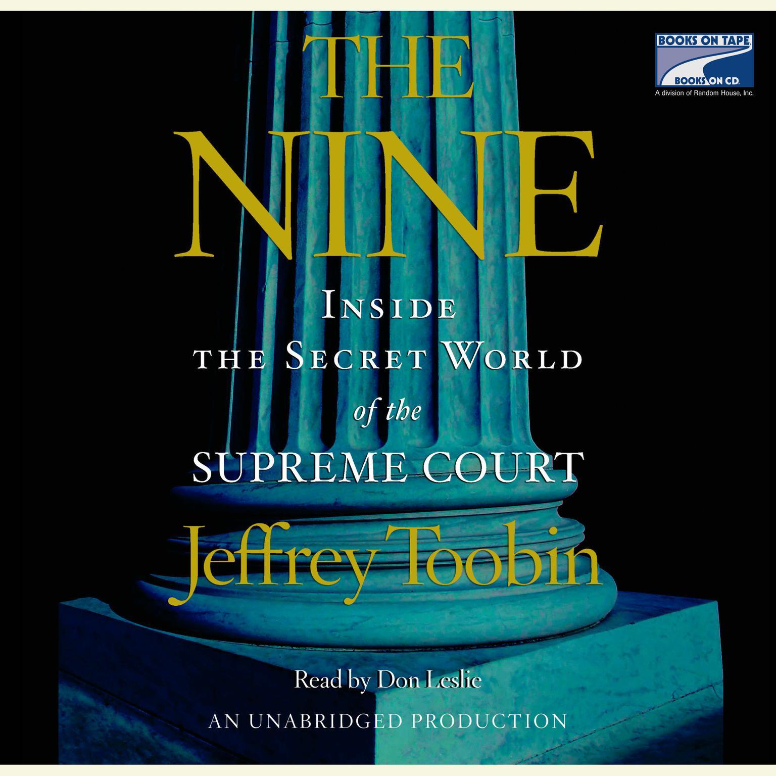 Printable The Nine: Inside the Secret World of the Supreme Court Audiobook Cover Art