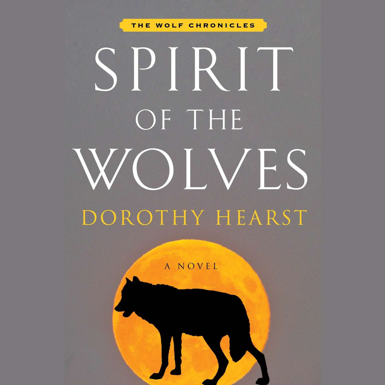 Printable Spirit of the Wolves: A Novel Audiobook Cover Art