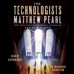 The Technologists: A Novel Audiobook, by Matthew Pearl