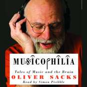 Musicophilia: Tales of Music and the Brain Audiobook, by Oliver Sacks