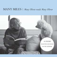 Many Miles: Mary Oliver reads Mary Oliver Audiobook, by Mary Oliver