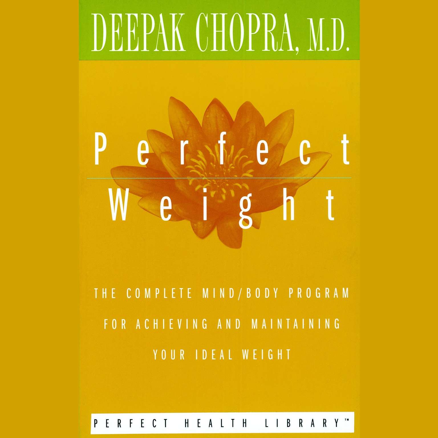 Printable Perfect Weight: The Complete Mind/Body Program for Achieving and Maintaining Your Ideal Weight Audiobook Cover Art
