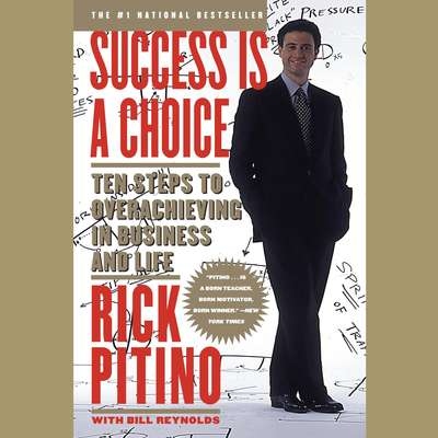 Success Is a Choice: Ten Steps to Overachieving in Business and Life Audiobook, by Rick Pitino