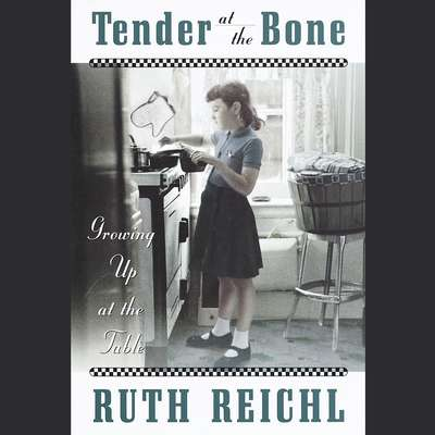 Tender at the Bone (Abridged) Audiobook, by Ruth Reichl