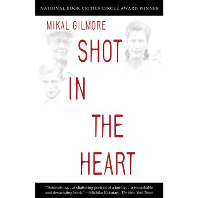 Shot in the Heart (Abridged) Audiobook, by Mikal Gilmore