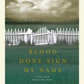 Blood Done Sign My Name: A True Story, by Timothy B. Tyson