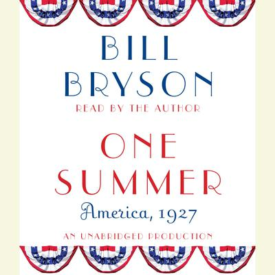 One Summer: America, 1927 Audiobook, by Bill Bryson