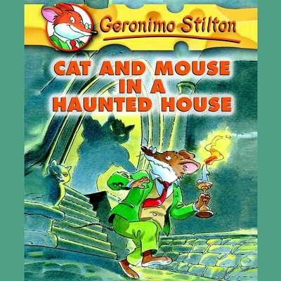 Geronimo Stilton Book 3: Cat and Mouse in a Haunted House Audiobook, by Geronimo Stilton