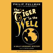 The Tiger In the Well: Book Three, by Philip Pullman