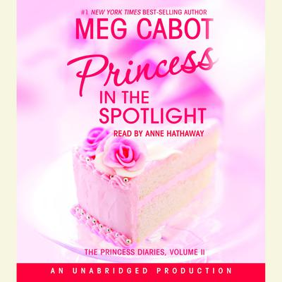 The Princess Diaries, Volume II: Princess in the Spotlight Audiobook, by