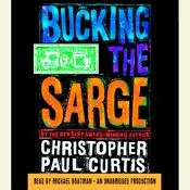 Bucking the Sarge Audiobook, by Christopher Paul Curtis
