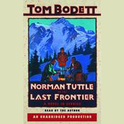 Norman Tuttle on the Last Frontier: A Novel in Stories Audiobook, by Tom Bodett