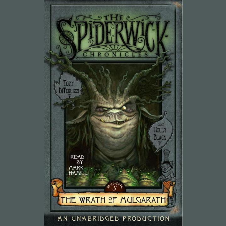 The Spiderwick Chronicles: Volume III: Book 5: The Wrath of Mulgarath Audiobook, by Tony DiTerlizzi