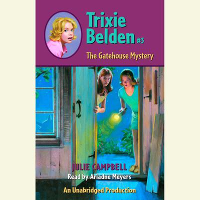The Gatehouse Mystery: Trixie Belden #3 Audiobook, by
