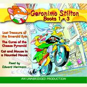 Geronimo Stilton: Books 1-3: #1: Lost Treasure of the Emerald Eye; #2: The Curse of the Cheese Pyramid; #3: Cat and Mouse in a Haunted House, by Geronimo Stilton