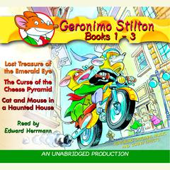 Geronimo Stilton: Books 1-3: #1: Lost Treasure of the Emerald Eye; #2: The Curse of the Cheese Pyramid; #3: Cat and Mouse in a Haunted House Audiobook, by Geronimo Stilton