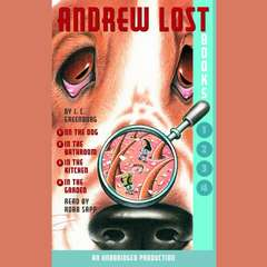Andrew Lost: Books 1-4: #1: Andrew Lost on the Dog; #2: Andrew Lost in the Bathroom; #3: Andrew Lost in the Kitchen; #4: Andrew Lost in the Garden Audiobook, by J. C. Greenburg