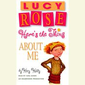 Lucy Rose: Heres the Thing About Me Audiobook, by Katy Kelly