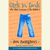 Girls in Pants: The Third Summer of the Sisterhood Audiobook, by Ann Brashares