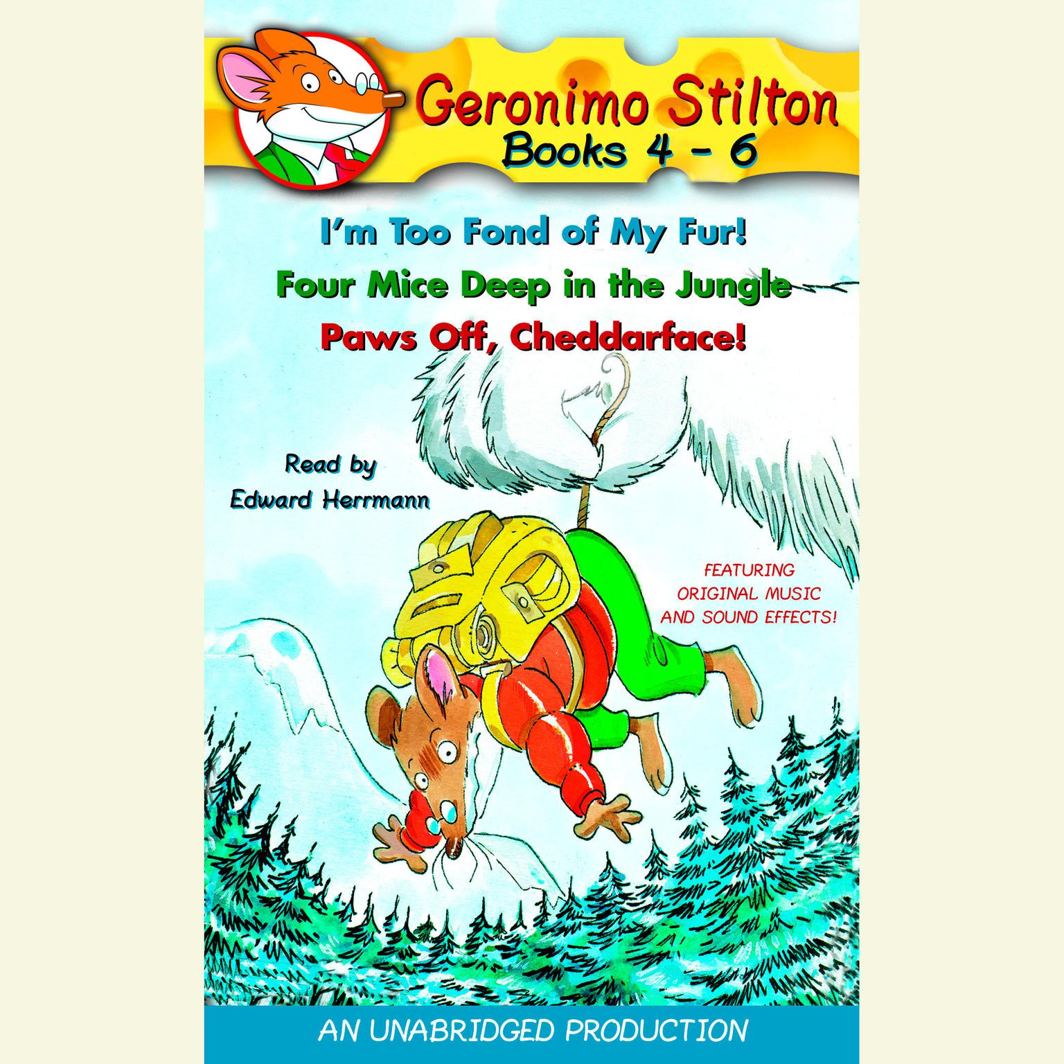 Printable Geronimo Stilton: Books 4-6: #4: I'm Too Fond of My Fur; #5: Four Mice Deep in the Jungle; #6: Paws Off, Cheddarface! Audiobook Cover Art