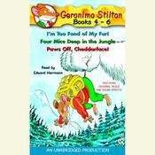 Geronimo Stilton: Books 4-6: #4: Im Too Fond of My Fur; #5: Four Mice Deep in the Jungle; #6: Paws Off, Cheddarface!, by Geronimo Stilton