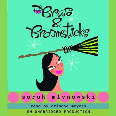 Bras & Broomsticks Audiobook, by