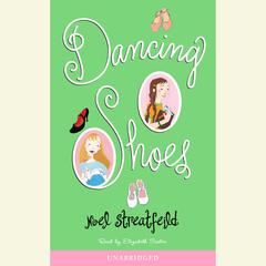 Dancing Shoes Audiobook, by Noel Streatfeild