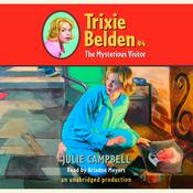 The Mysterious Visitor: Trixie Belden #4 Audiobook, by Julie Campbell