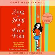 Sing a Song of Tuna Fish: Hard-to-Swallow Stories from Fifth Grade Audiobook, by Esmé Raji Codell