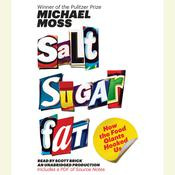 Salt Sugar Fat: How the Food Giants Hooked Us, by Michael Moss