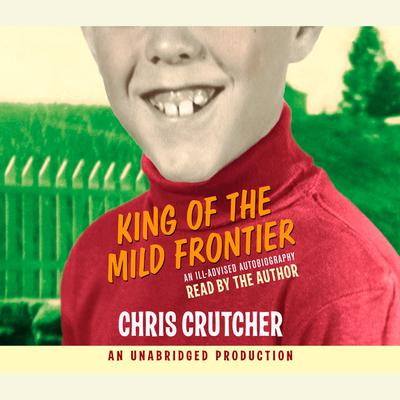 King of the Mild Frontier Audiobook, by Chris Crutcher
