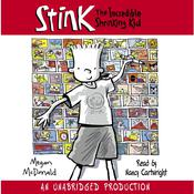 Stink: The Incredible Shrinking Kid, by Megan McDonald