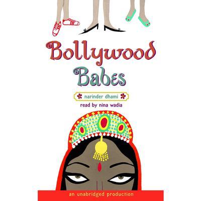 Bollywood Babes Audiobook, by Narinder Dhami