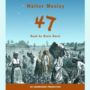 47 Audiobook, by Walter Mosley