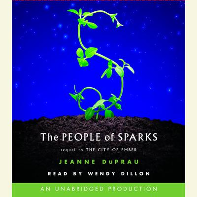 The People of Sparks: The Second Book of Ember Audiobook, by Jeanne DuPrau
