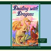 The Enchanted Forest Chronicles Book One: Dealing with Dragons, by Patricia C. Wrede