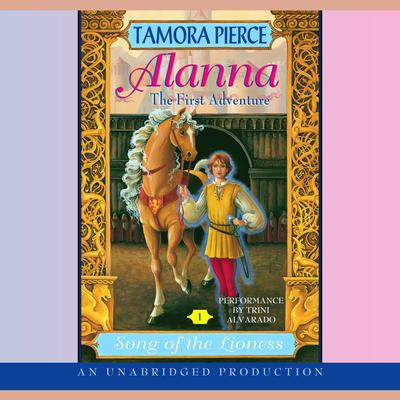 Alanna: The First Adventure: Song of the Lioness #1 Audiobook, by