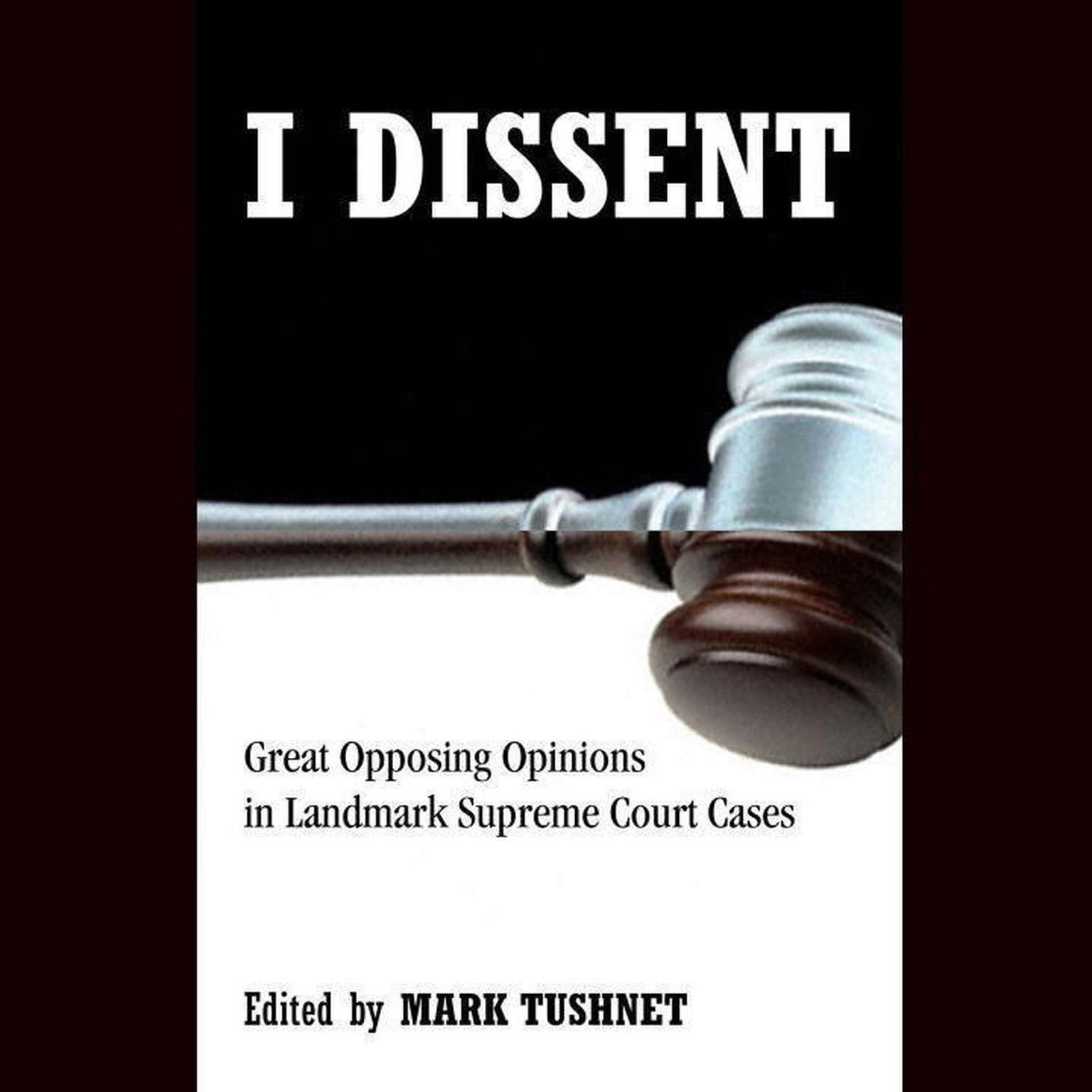 Printable I Dissent: Great Opposing Opinions in Landmark Supreme Court Cases Audiobook Cover Art