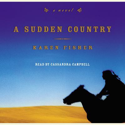 A Sudden Country: A Novel Audiobook, by Karen Fisher