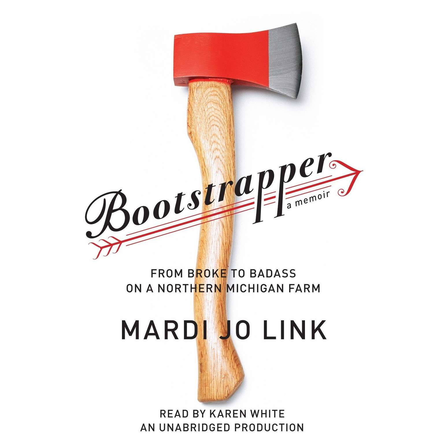 Printable Bootstrapper: From Broke to Badass on a Northern Michigan Farm Audiobook Cover Art